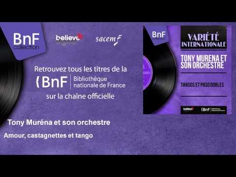 Tony Muréna et son orchestre - Amour, castagnettes et tango