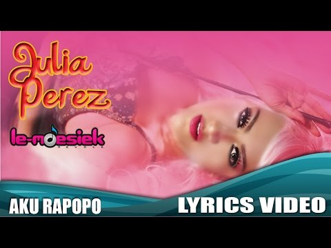 Julia Perez - Aku Rapopo [Official Lyrics Video]