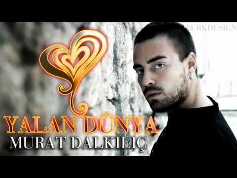 Murat Dalkılıç - Yalan Dünya   Orjinal Şarkı   2012 Yeni Şarkı  Video Klip