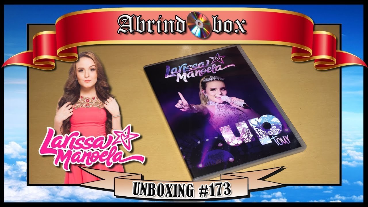 9f5dece01341d Larissa Manoela - Up Tour DVD  Unboxing  - YouTube