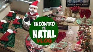 RECEBENDO AMIGOS PARA ENCONTRO NATALINO - VLOG