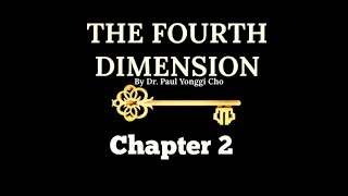 The Fourth Dimension Chapter 2 - The Key To Putting Your Faith To Work For A Successful Life.