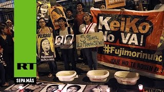 """""""¡No a Keiko!"""": Protestas en Perú contra la candidata Keiko Fujimori"""