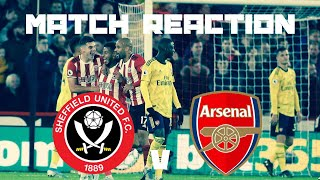 BREAKING THE INTERNATIONAL BREAK CURSE - SHEFFIELD UNITED V ARSENAL REACTION
