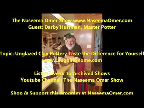 Taste the Difference Yourself, Unglazed Pottery on Radio NaseemaOmer.com