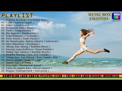 Kumpulan Lagu Santai Pelepas Lelah  Full Lagu Lagu Reggae Indonesia