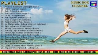 Download lagu Kumpulan Lagu Santai Pelepas Lelah Full Lagu Lagu Reggae Indonesia MP3