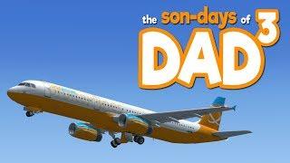 The Son-Days of Dad³ - Flight Simulator X