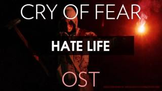 Cry of Fear Soundtrack: Hate Life