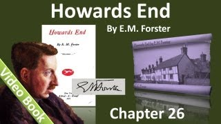 Chapter 26 - Howards End by E. M. Forster