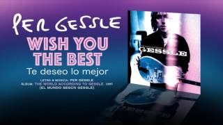 Best PER GESSLE QuotWish You The Bestquot Subtitulos Espanol