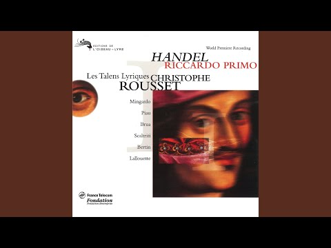 Handel: Riccardo Primo, Rè D'Inghilterra / Act 2 - Tutt'i Passati Or Copra Oblio