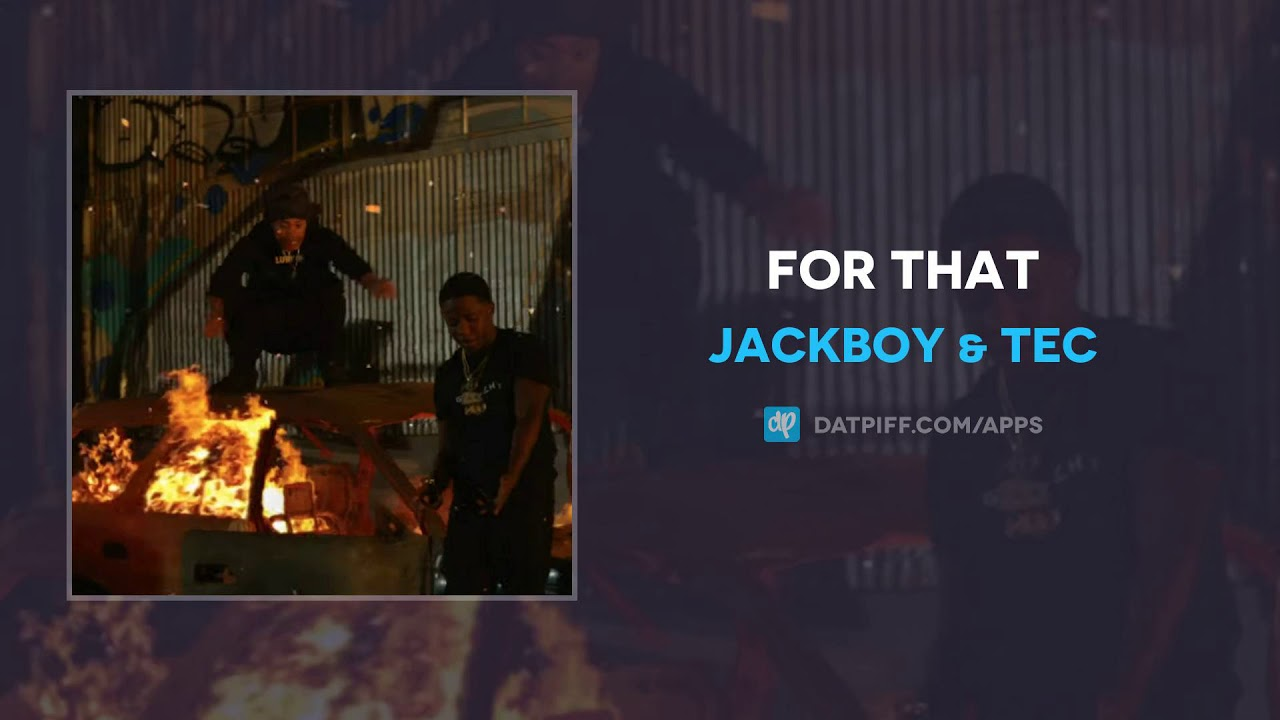 Jackboy & TEC — For That (AUDIO)