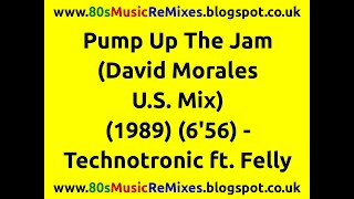 Pump Up The Jam (David Morales U.S. Mix) - Technotronic ft. Felly | 80s Club Mixes | 80s Club Music