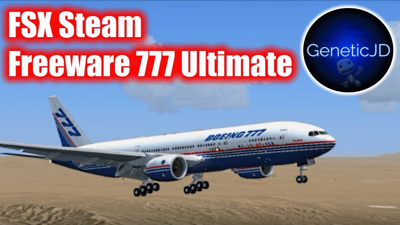 FSX Steam - Best Freeware 777 (2017) | Amazing Freeware Add-on