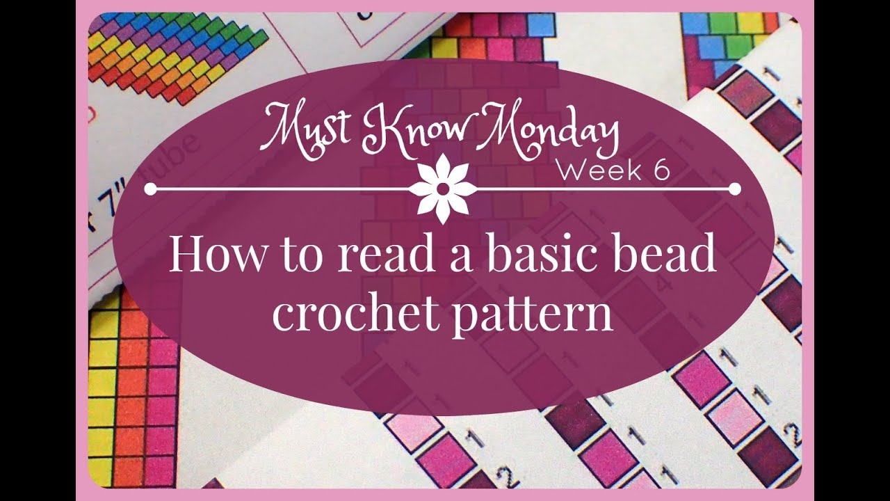 Must Know Monday (8/22/16) Bead Crochet : Week 6 (How to read a Bead ...