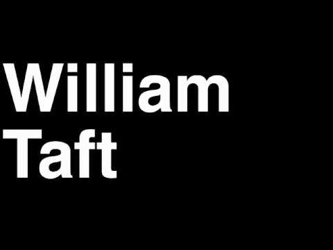 How to Pronounce William Taft President United States America US Speech Interview Quotes