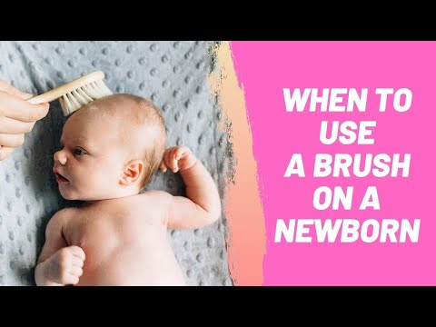 When to Use a Brush on a Newborn