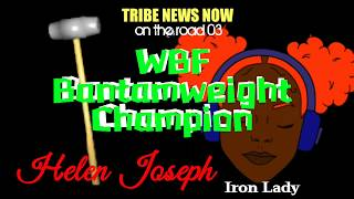 Tribe News Now: WBF Champion Helen Joseph aka Iron Lady (on the road 03)