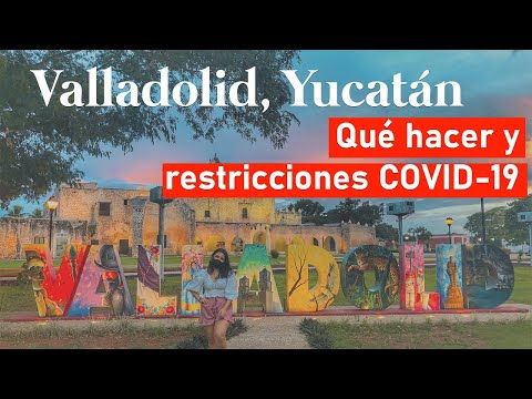¿QUÉ HACER EN VALLADOLID, YUCATÁN? | NUEVA NORMALIDAD 2020