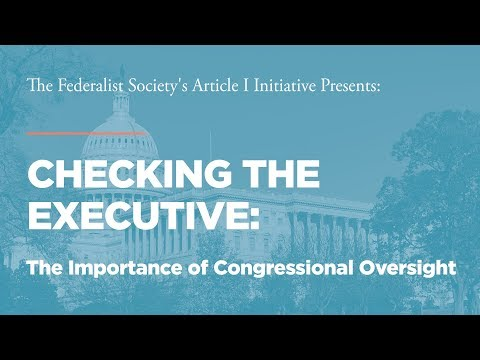 Checking the Executive: The Importance of Congressional Oversight