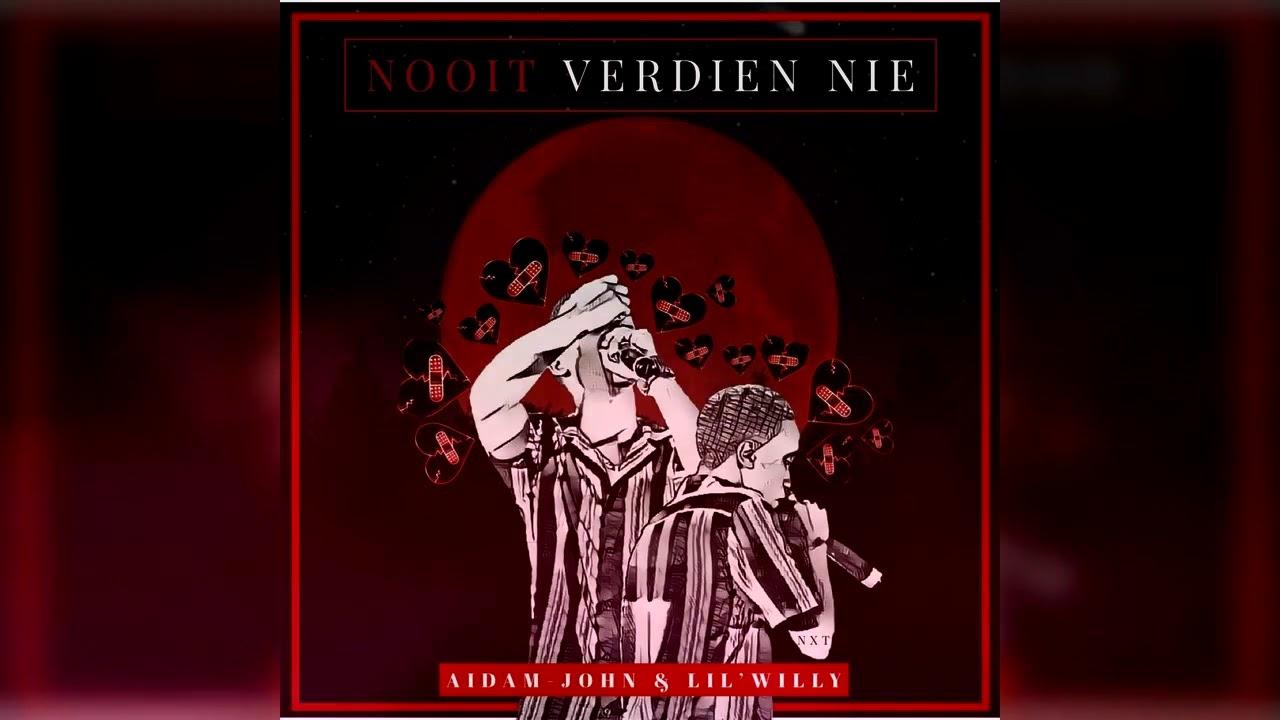 Download Aidam-John & Lil' Willy - Nooit Verdien Nie (Official Audio)