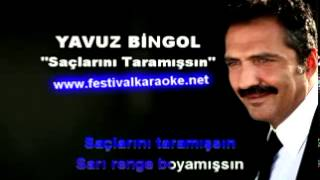 Yavuz Bingöl - Saçlarını Taramışsın ( Karaoke Versiyon )