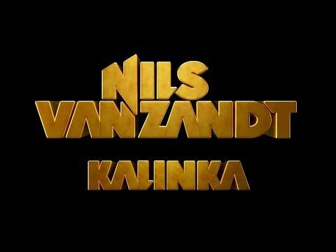 Nils Van Zandt - Kalinka (Official Video)