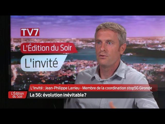 L'Édition du Soir | L'invité | Jean-Philippe Larrieu, membre de la coordination Stop5G Gironde