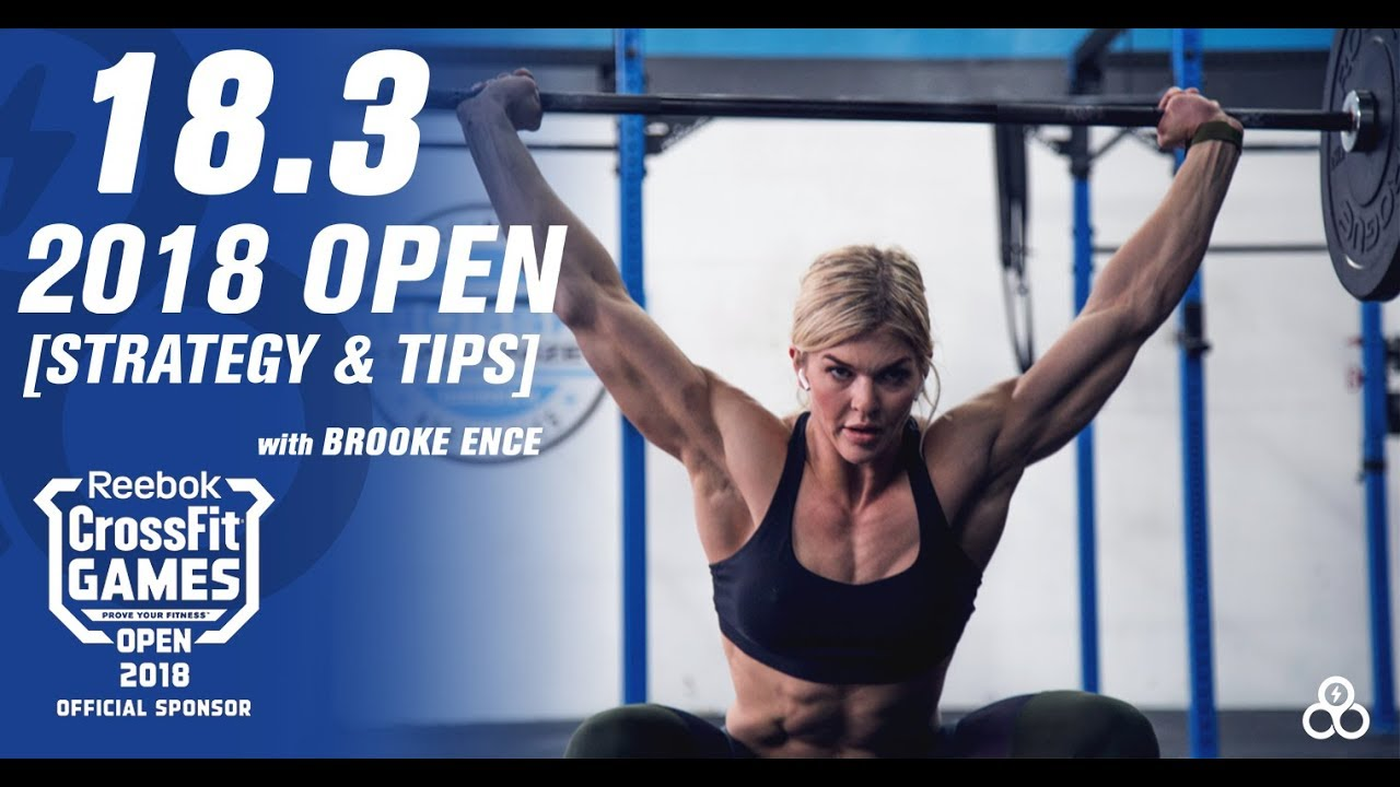 CrossFit Open 18.3 Workout 2018 - Tips, Tricks, and Strategies featuring Brooke Ence