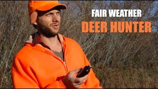Fair Weather Deer Hunter