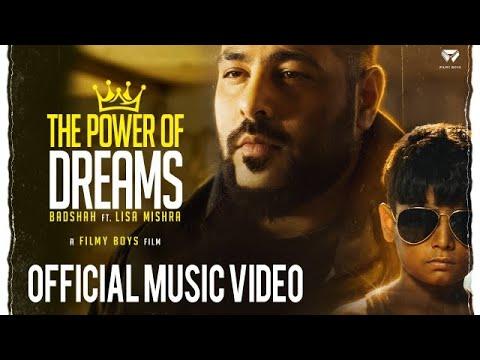 THE POWER OF DREAMS - Badshah ft. Lisa Mishra | Official Video | #TPODOAK