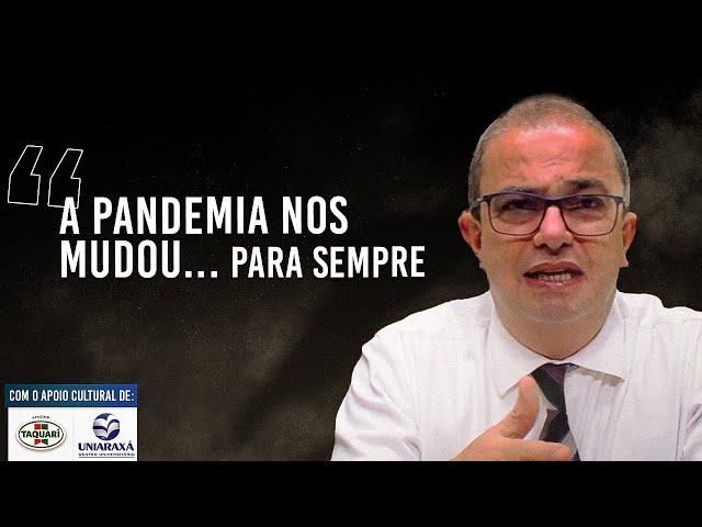 O COVID-19 NOS MUDOU PARA SEMPRE