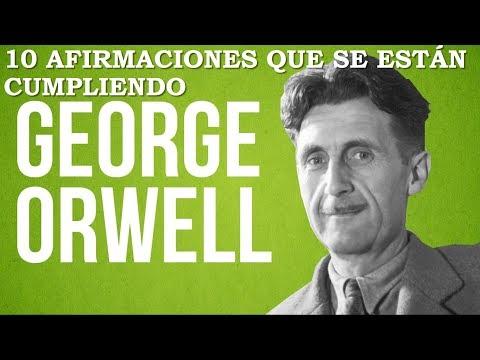 10 Afirmaciones de George Orwell que se cumplen HD