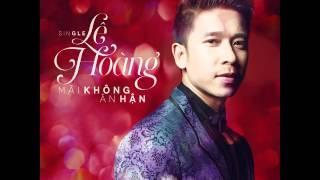 Single MÃI KHÔNG ÂN HẬN - Lê Hoàng (The Men)