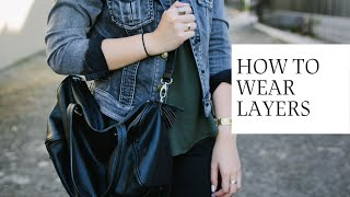 How to Wear Layers (and still …
