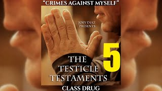 Track 5 - Joey Diaz's Testicle Testaments #5 - CLASS DRUG