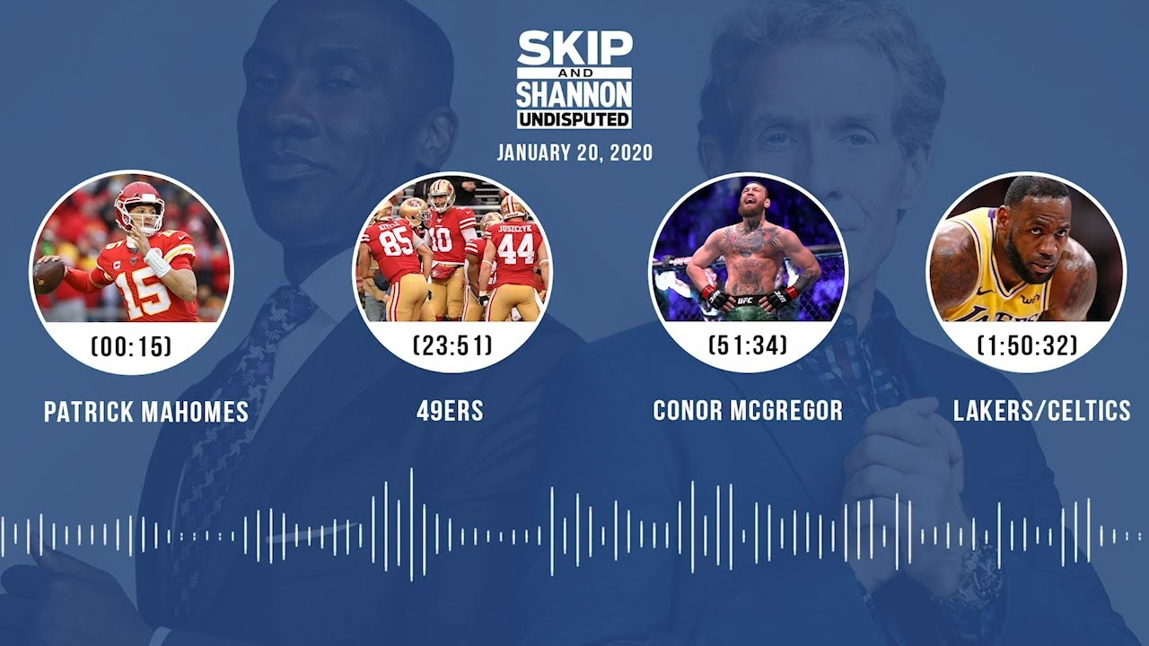 Patrick Mahomes, 49ers, Conor McGregor, Lakers/Celtics (1.20.20) Audio Podcast