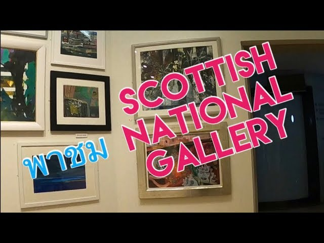 พาชม Scottish National Gallery, Edinburgh,Scotland,United Kingdom ????????