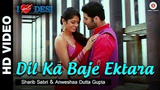 Dil Ka Baje Ektara | I Love Desi | Vedant Bali & Priyanka Shah | Sharib Sabri & Anweshaa Dutta Gupta
