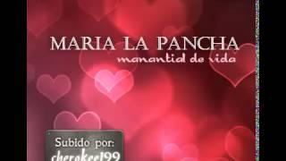 1.Maria la Pancha - manantial de vida