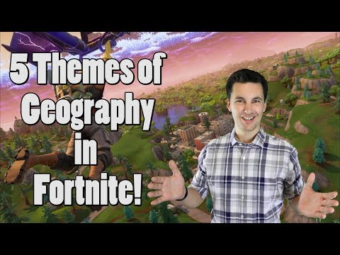 5 Themes Of Geography In Fortnite! (AP Human Geo)