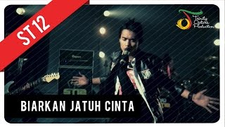 Video ST12 - Biarkan Jatuh Cinta | VC Trinity download MP3, 3GP, MP4, WEBM, AVI, FLV Mei 2018