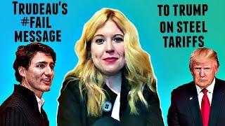 Justin Trudeau's #FAIL Message To Donald Trump On Steel Tariffs