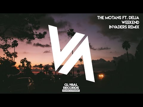 The Motans ft. Delia - Weekend | INVADERS Remix