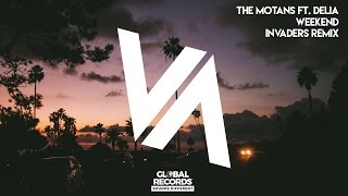 The Motans ft. Delia - Weekend INVADERS Remix