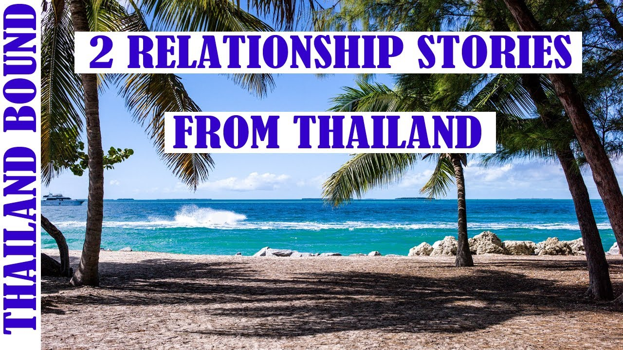TWO TALES OF RELATIONSHIPS FROM THAILAND