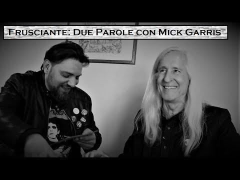 Frusciante: Due Parole con Mick Garris