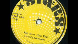 The Musical Intimidators - Bad More Than That - Stars JA