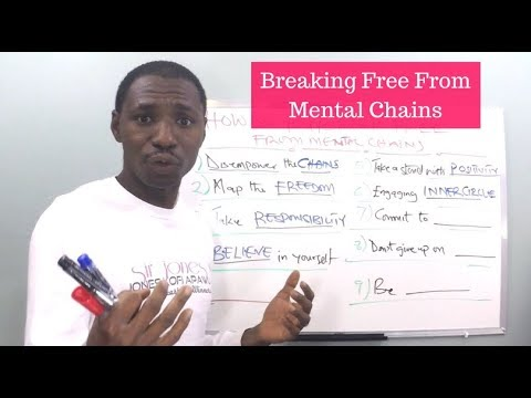 How To Break Free From The Mental Chains Holding You Captive